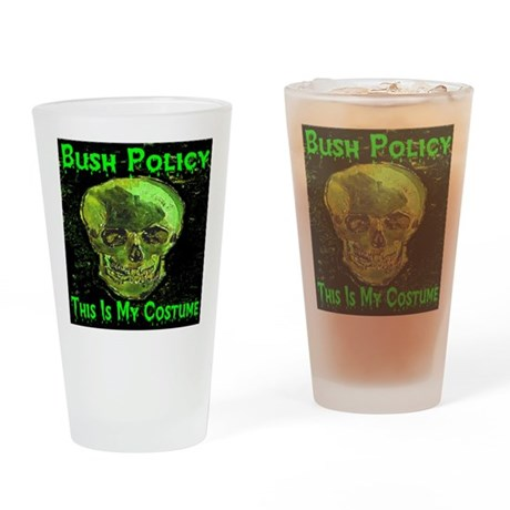 Bush Policy This Is My Costum Drinking Glass