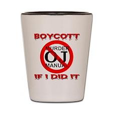 Boycott OJ Murder Manual If I Shot Glass