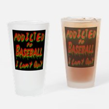 Addicted To Baseball I Can't Drinking Glass