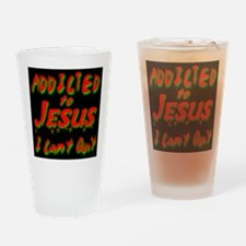 Addicted to Jesus I Can't Qui Drinking Glass