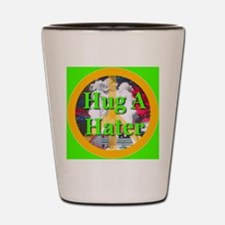 Hug A Hater Shot Glass