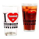 I Love Somebody On YouTube Drinking Glass