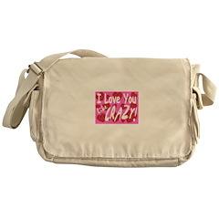 I love you like crazy! Messenger Bag