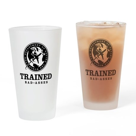 Trained Bad Asses Drinking Glass