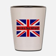We Are Not Afraid Shot Glass