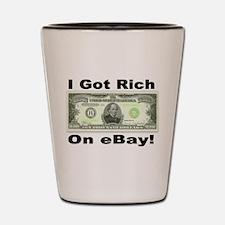 I Got Rich On eBay Shot Glass