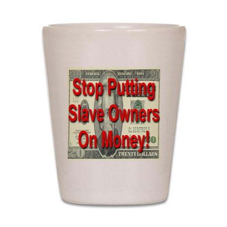 Stop Putting Slave Owners On Shot Glass