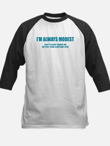 I'm always modest Tee