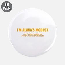 "I'm always modest 3.5"" Button (10 pack)"