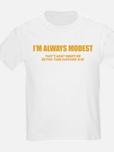 I'm always modest T-Shirt