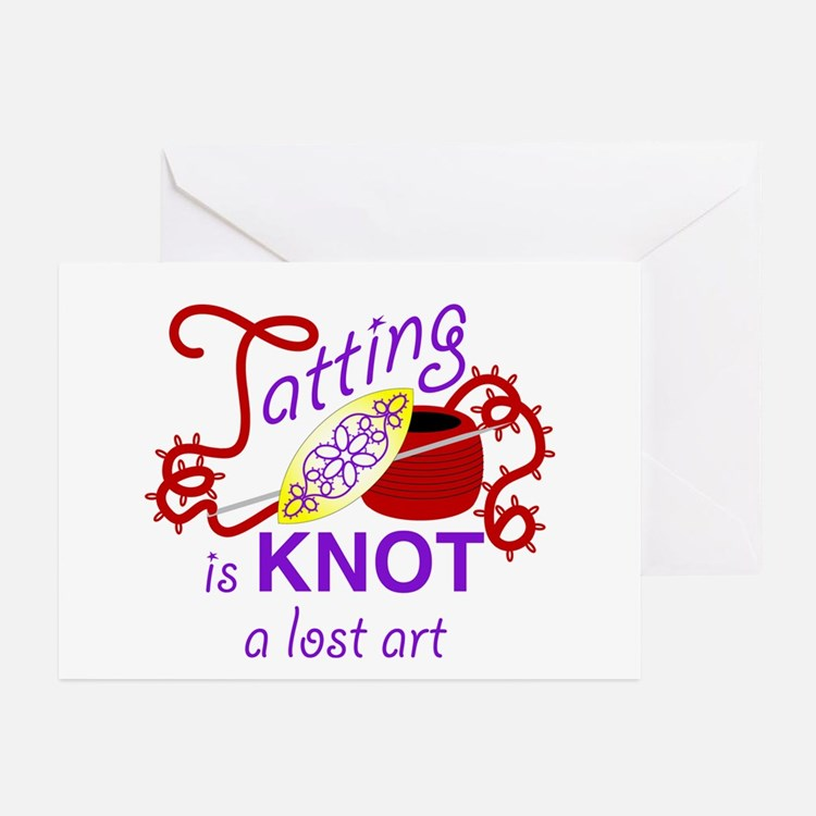 TattingIsKNOTALostArt2 Greeting Cards