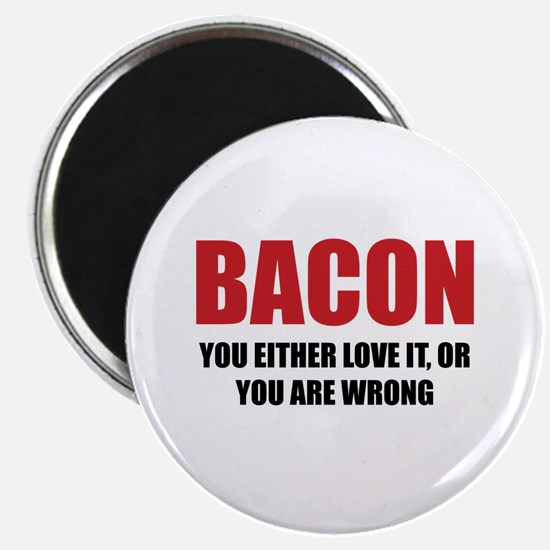 "Bacon you either love it 2.25"" Magnet (100 pack)"