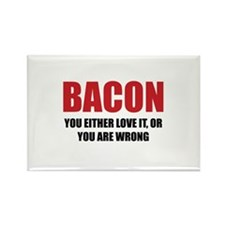 Bacon you either love it Rectangle Magnet