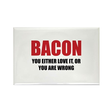 Bacon you either love it Rectangle Magnet (100 pac