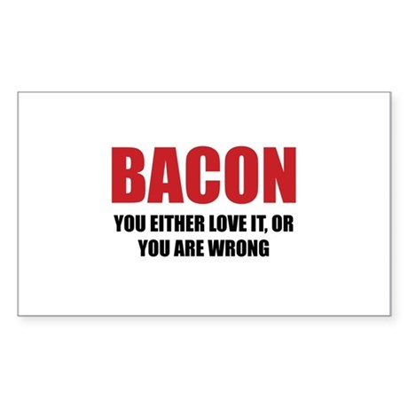 Bacon you either love it Sticker (Rectangle)