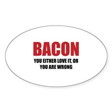 Bacon you either love it Bumper Stickers