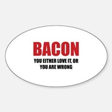 Bacon you either love it Stickers