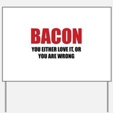 Bacon you either love it Yard Sign