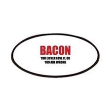 Bacon you either love it Patches