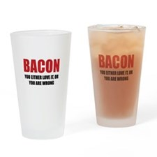 Bacon you either love it Drinking Glass