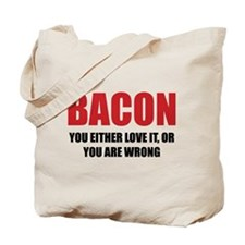 Bacon you either love it Tote Bag