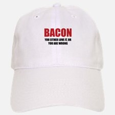 Bacon you either love it Baseball Baseball Cap