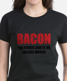 Bacon you either love it Tee