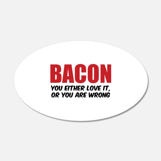 Bacon you either love it 22x14 Oval Wall Peel