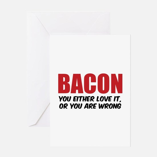 Bacon you either love it Greeting Card