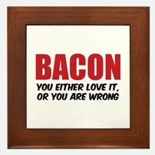 Bacon you either love it Framed Tile
