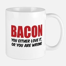 Bacon you either love it Mug