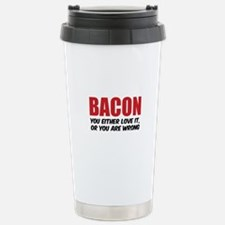 Bacon you either love it Stainless Steel Travel Mu