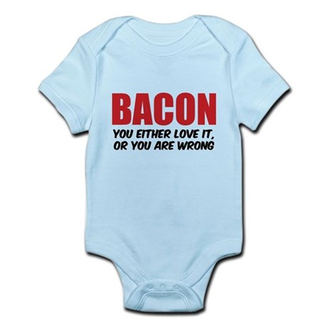 Bacon you either love it Infant Bodysuit