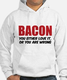 Bacon you either love it Hoodie