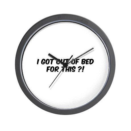 I got out of bed for this?! Wall Clock