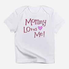 Mommy Loves Me! Infant T-Shirt