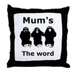 Throw Pillow, Mums the word