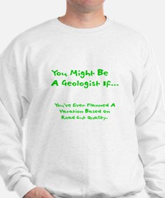 You Might Be A Geologist Sweatshirt