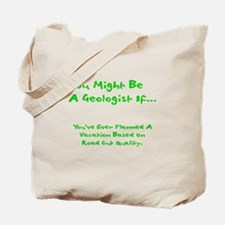 You Might Be A Geologist Tote Bag