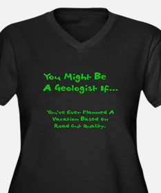 You Might Be A Geologist Women's Plus Size V-Neck