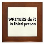 Writers Do It In Third Person Framed Tile