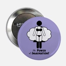 """Power of Imagination 2.25"""" Button"""