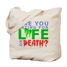 Life or Death Tote Bag