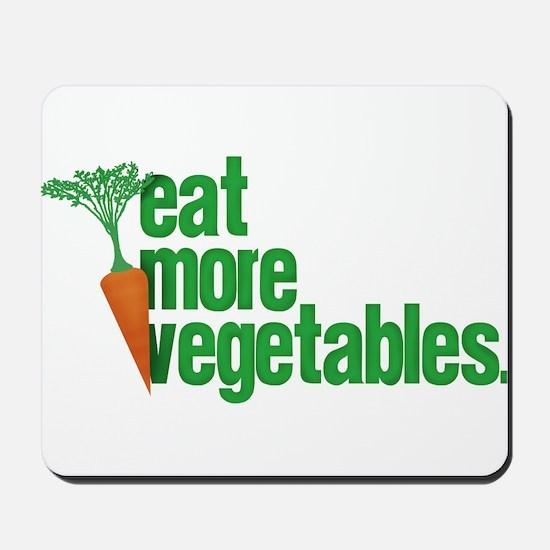 Eat More Vegetables Mousepad