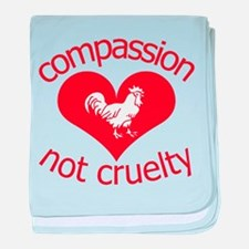 Compassion not cruelty baby blanket