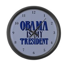 Obama is My President Large Wall Clock