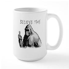 BELIEVE THIS! Mug