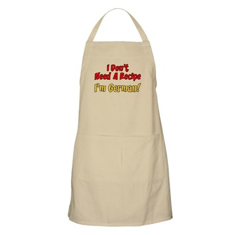 I Don't Need A Recipe German Apron