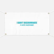 I don't discriminate Banner