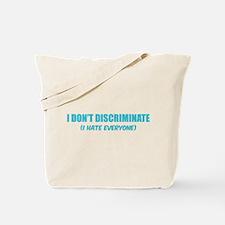 I don't discriminate Tote Bag